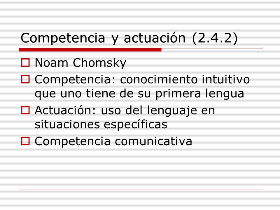 Competencia y actuación (2.4.2)
