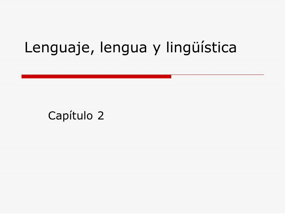 Lenguaje, lengua y lingüística