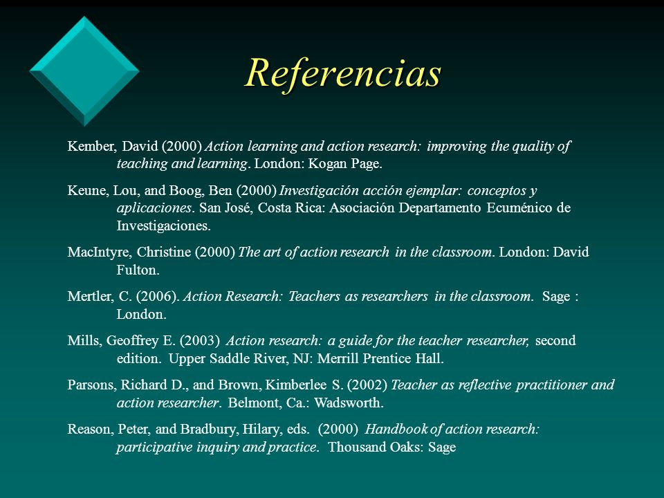 Referencias Kember, David (2000) Action learning and action research: improving the quality of teaching and learning. London: Kogan Page.