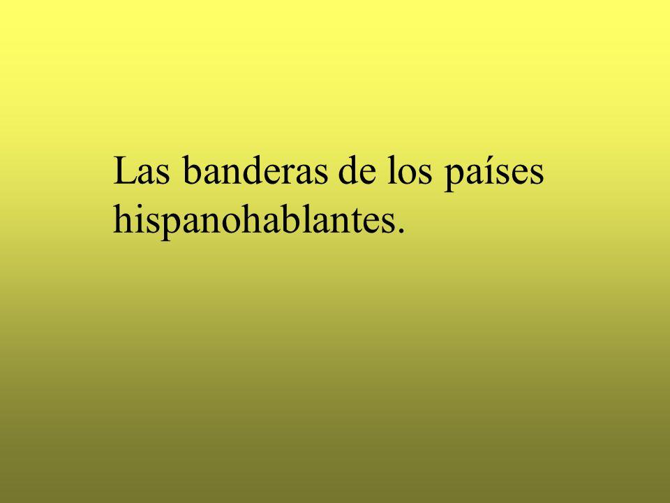 Las banderas de los países hispanohablantes.