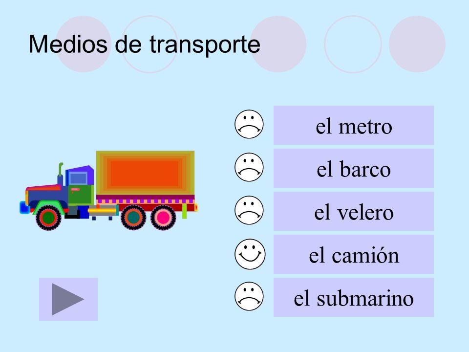 Medios de transporte el metro el barco el velero el camión