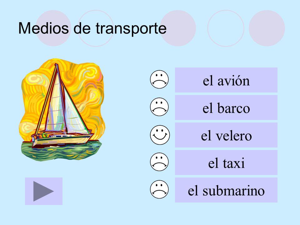Medios de transporte el avión el barco el velero el taxi el submarino