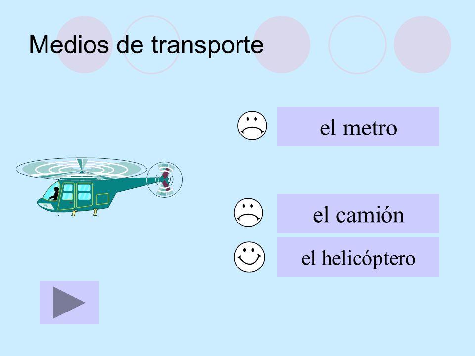 Medios de transporte el metro el camión el helicóptero