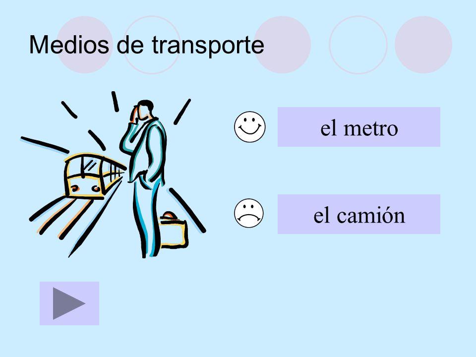 Medios de transporte el metro el camión