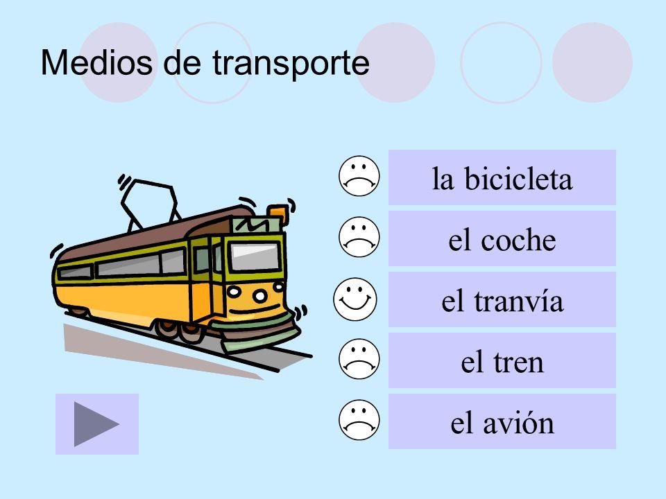 Medios de transporte la bicicleta el coche el tranvía el tren el avión