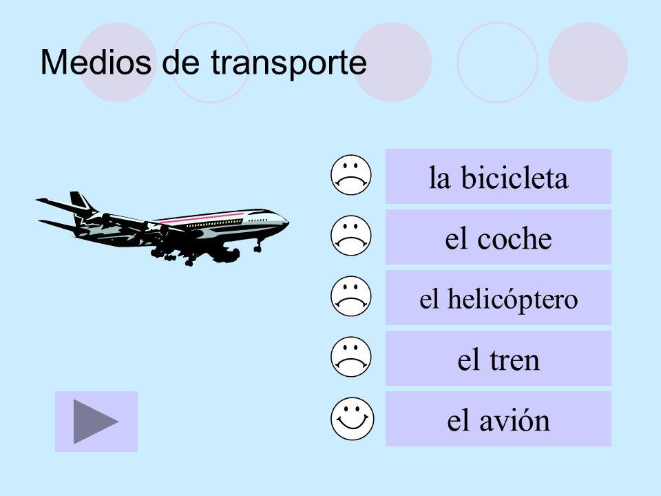 Medios de transporte la bicicleta el coche el tren el avión