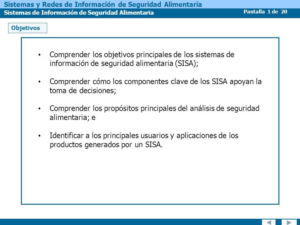 Objetivos Comprender los objetivos principales de los sistemas de información de seguridad alimentaria (SISA);