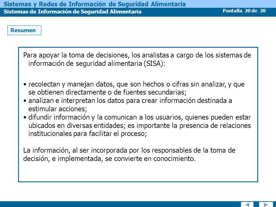 Resumen Para apoyar la toma de decisiones, los analistas a cargo de los sistemas de información de seguridad alimentaria (SISA):