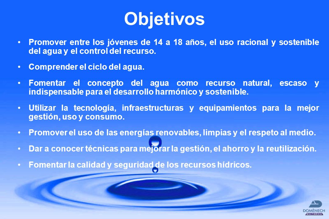 ObjetivosPromover entre los jóvenes de 14 a 18 años, el uso racional y sostenible del agua y el control del recurso.