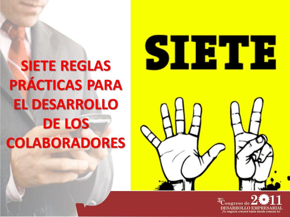 SIETE REGLAS PRÁCTICAS PARA EL DESARROLLO DE LOS COLABORADORES