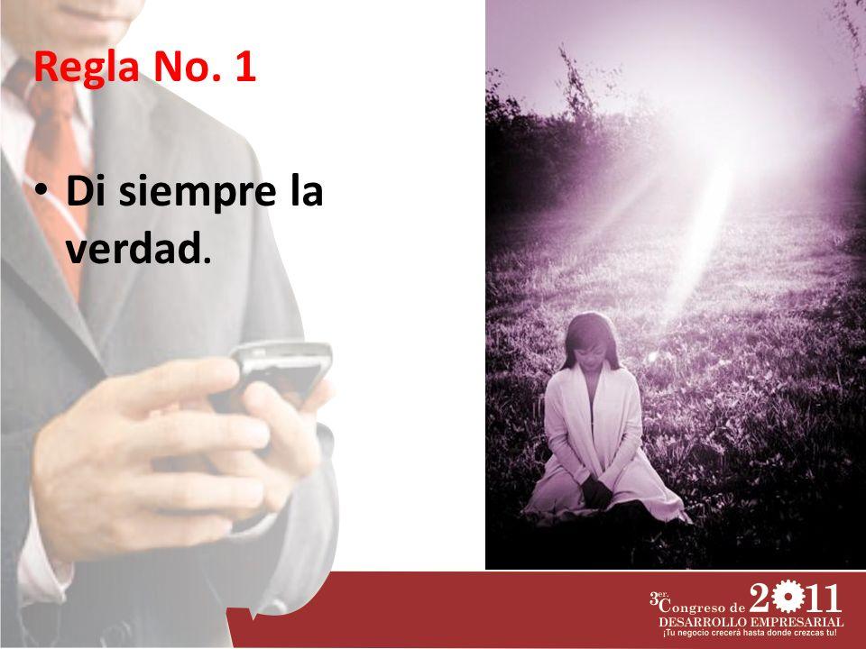 Regla No. 1 Di siempre la verdad.