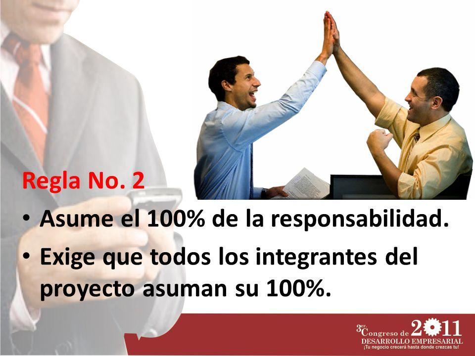 Regla No. 2 Asume el 100% de la responsabilidad.