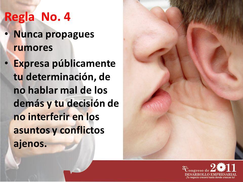 Regla No. 4 Nunca propagues rumores