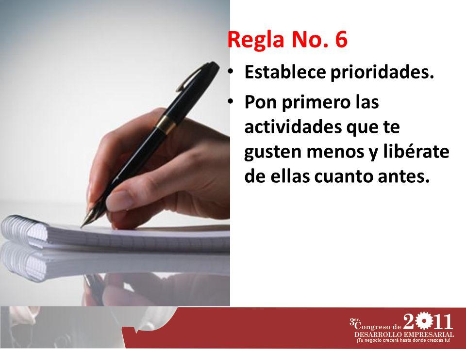 Regla No. 6 Establece prioridades.