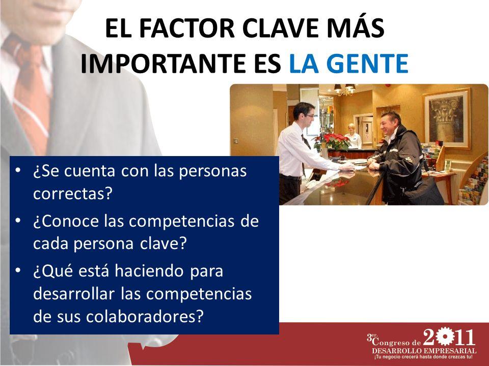 EL FACTOR CLAVE MÁS IMPORTANTE ES LA GENTE