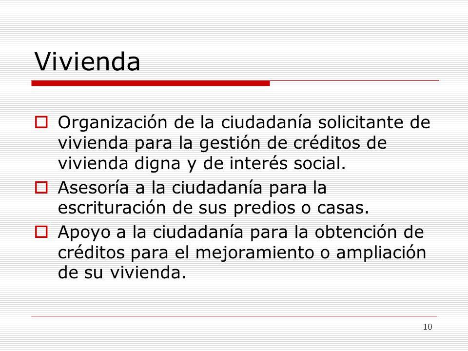 Vivienda Organización de la ciudadanía solicitante de vivienda para la gestión de créditos de vivienda digna y de interés social.