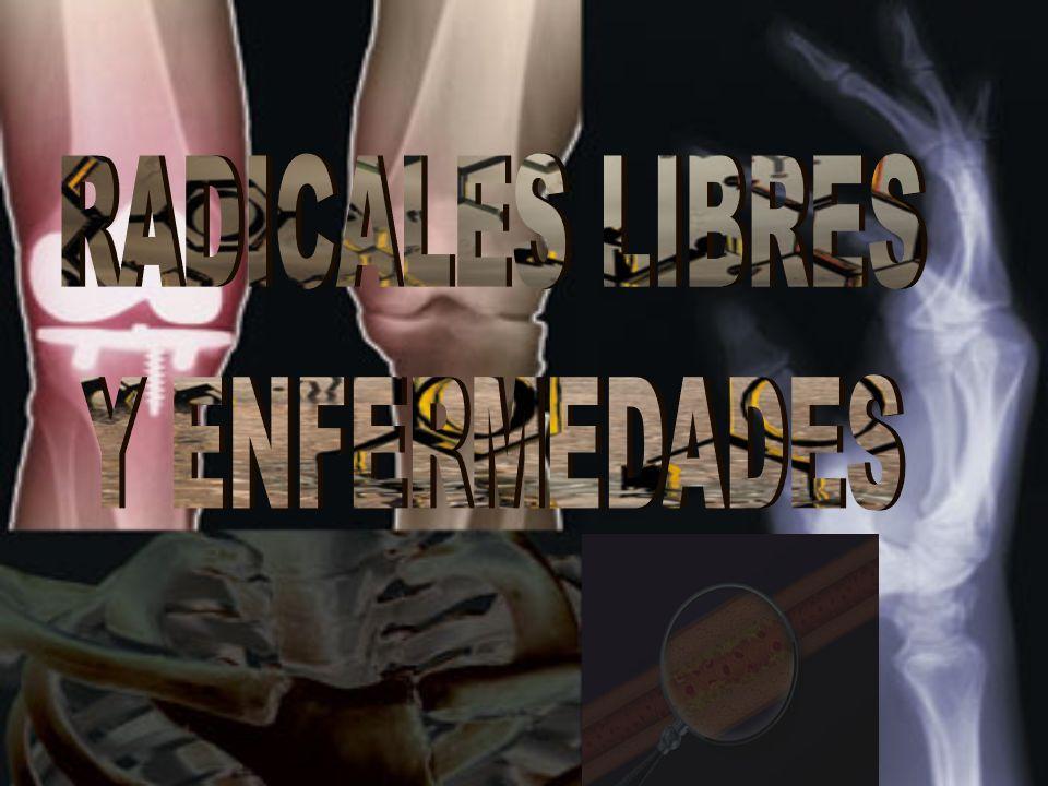 RADICALES LIBRES Y ENFERMEDADES