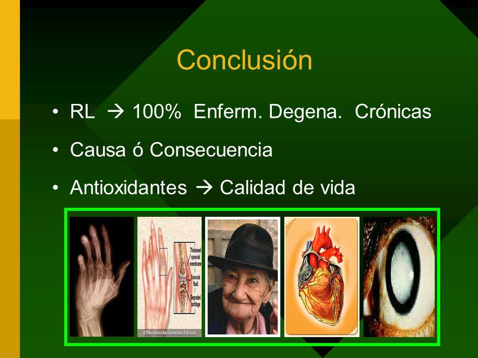 Conclusión RL  100% Enferm. Degena. Crónicas Causa ó Consecuencia