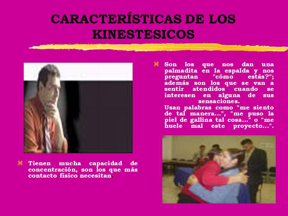 CARACTERÍSTICAS DE LOS KINESTESICOS