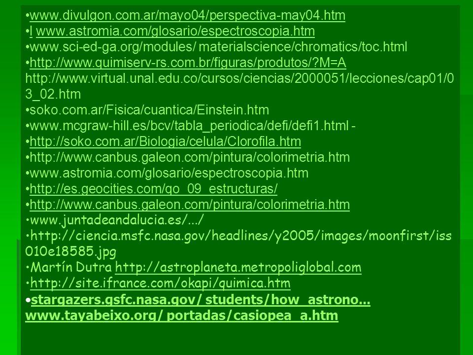www.divulgon.com.ar/mayo04/perspectiva-may04.htm l www.astromia.com/glosario/espectroscopia.htm.