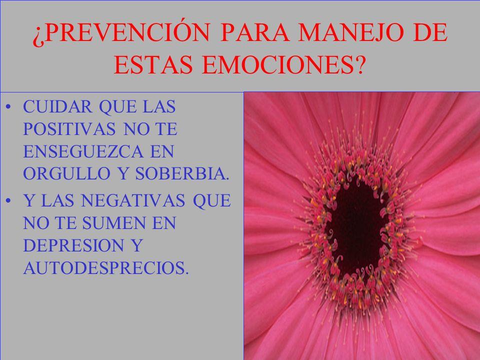 ¿PREVENCIÓN PARA MANEJO DE ESTAS EMOCIONES