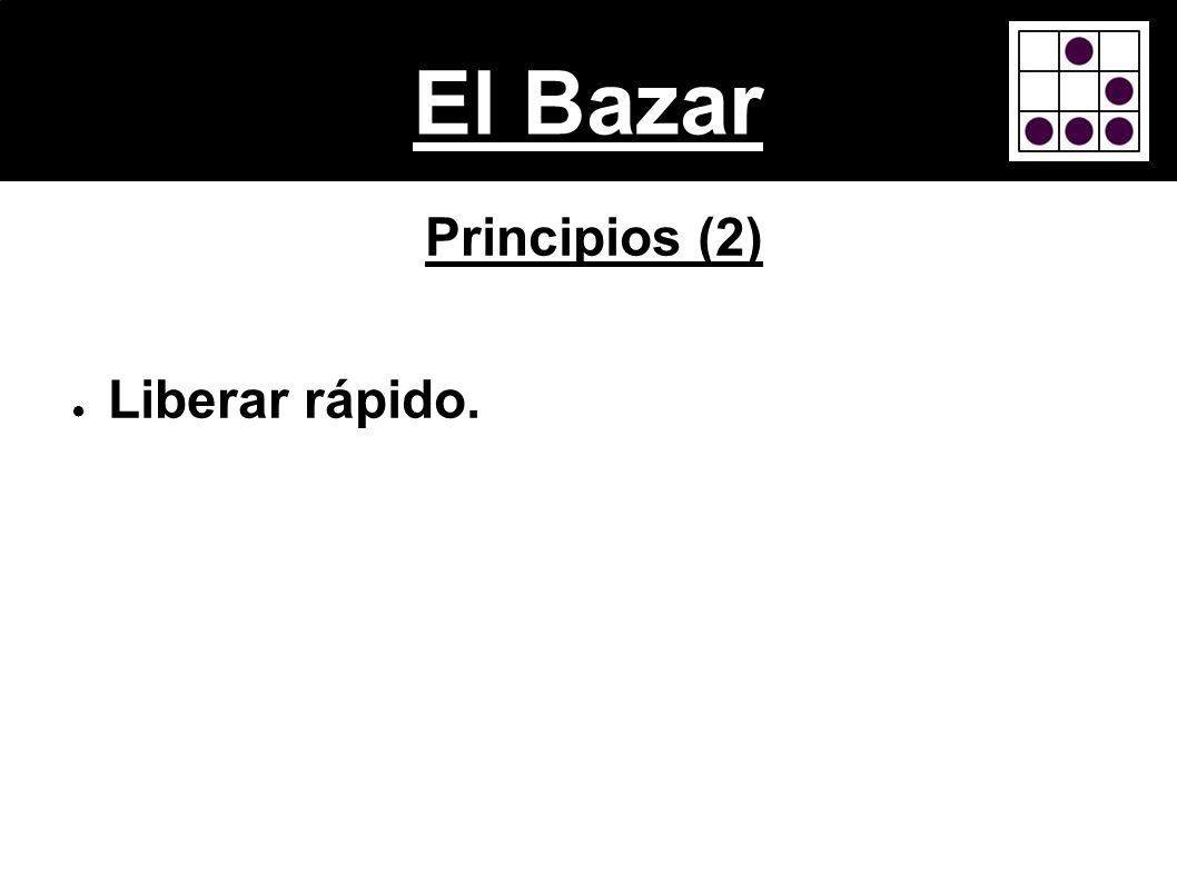 El Bazar Principios (2) Liberar rápido.