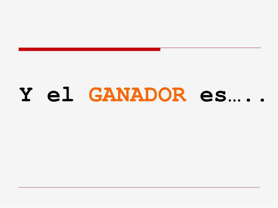 Y el GANADOR es…..