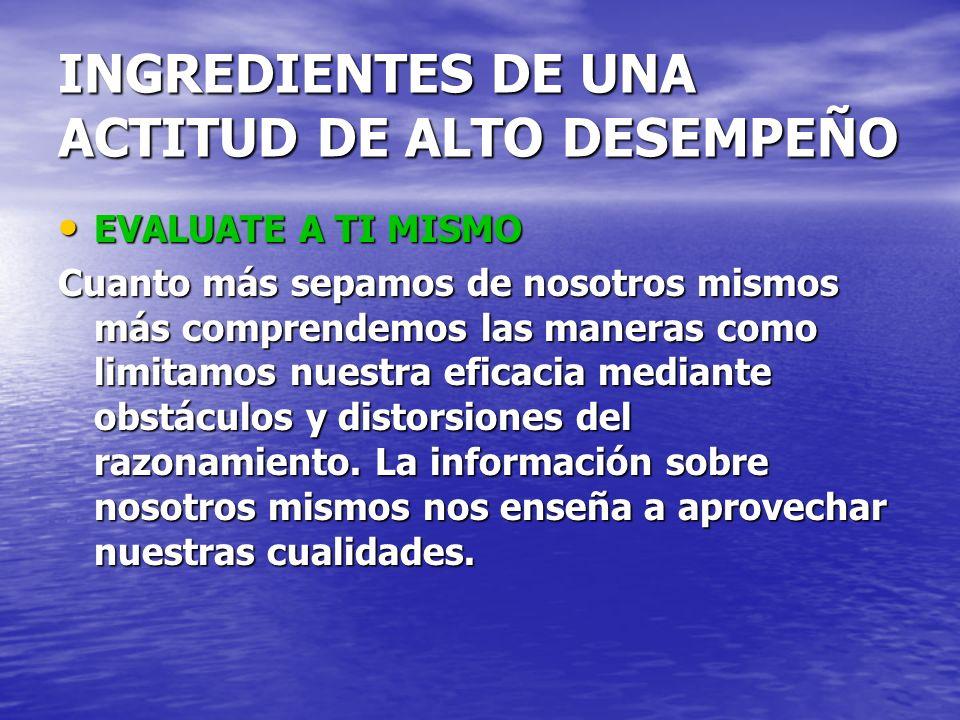 INGREDIENTES DE UNA ACTITUD DE ALTO DESEMPEÑO