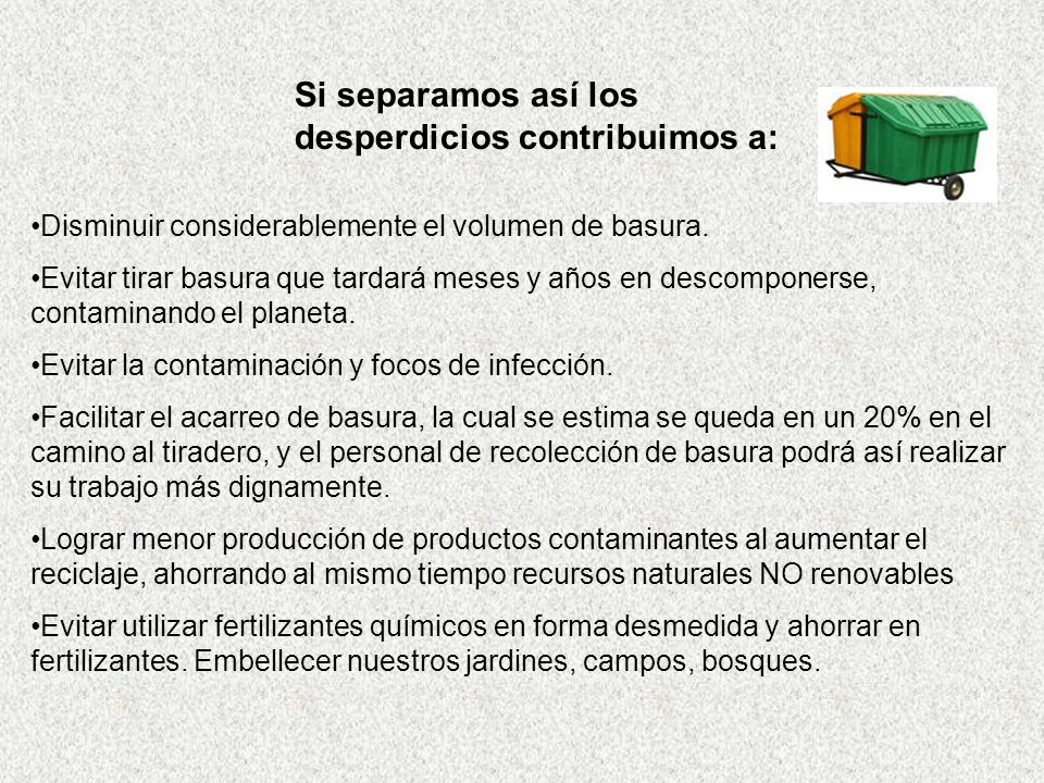 Si separamos así los desperdicios contribuimos a: