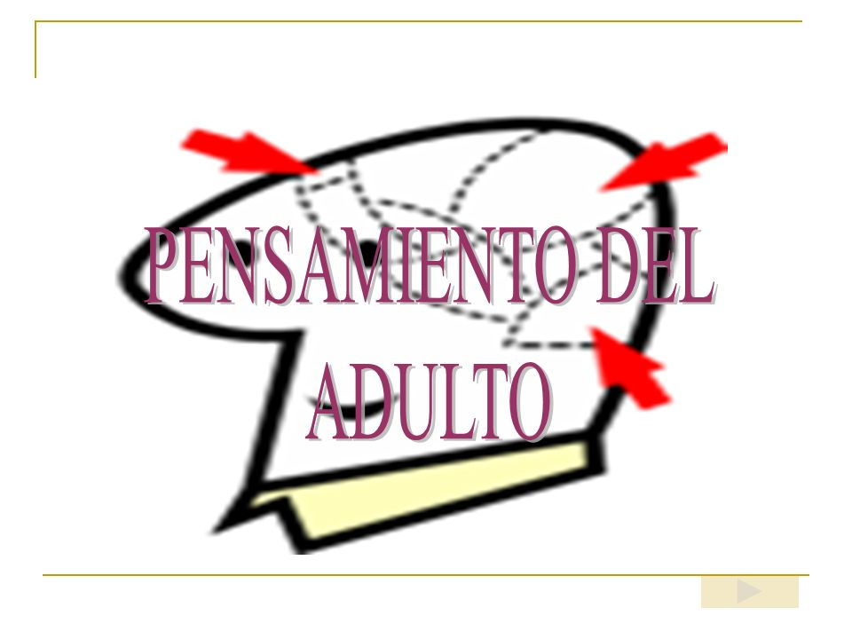 PENSAMIENTO DEL ADULTO