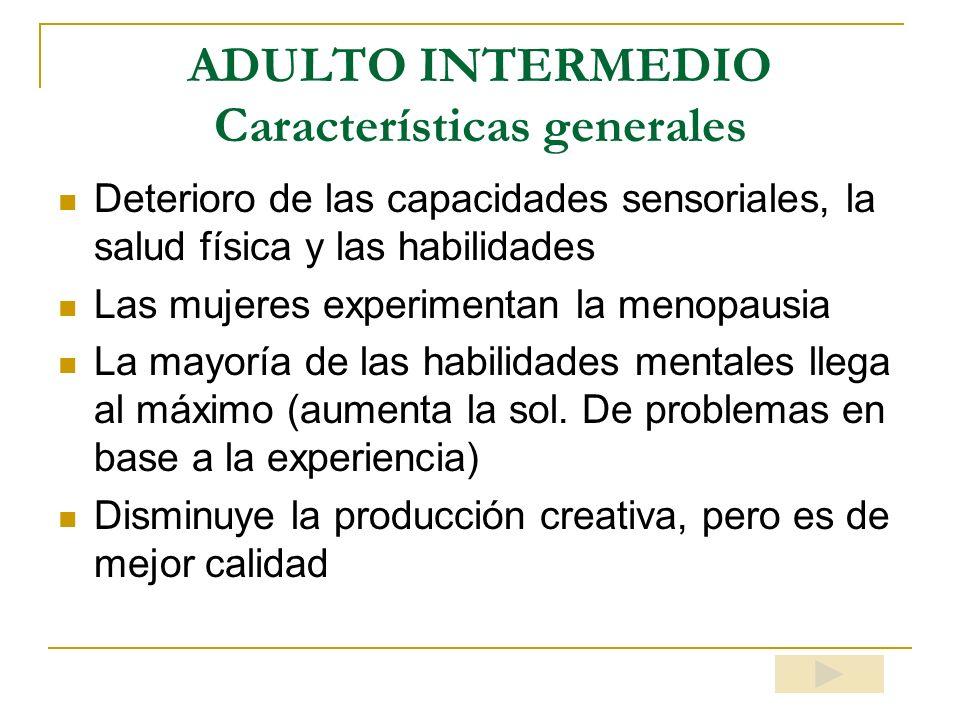ADULTO INTERMEDIO Características generales