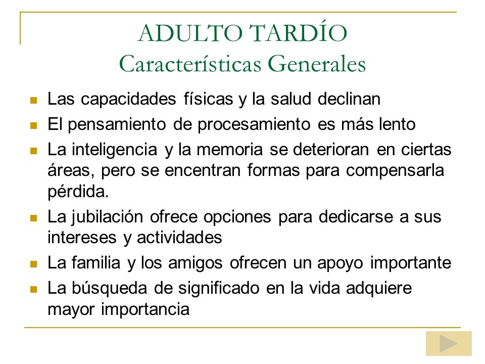 ADULTO TARDÍO Características Generales