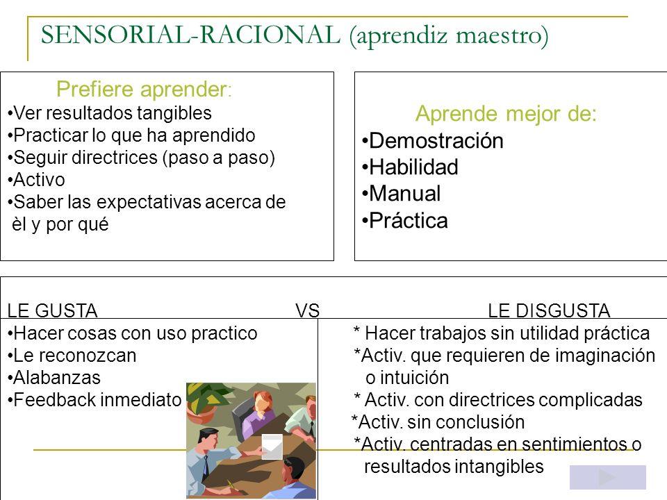 SENSORIAL-RACIONAL (aprendiz maestro)