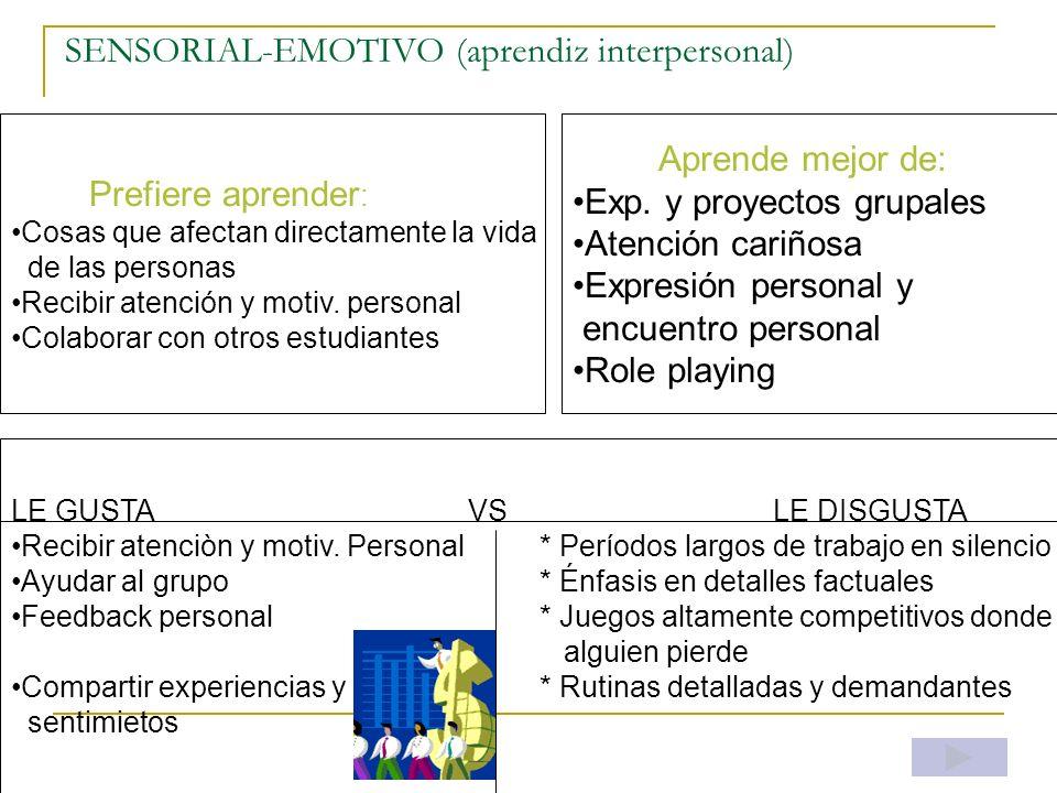 SENSORIAL-EMOTIVO (aprendiz interpersonal)