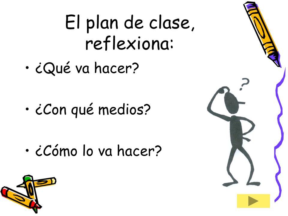 El plan de clase, reflexiona: