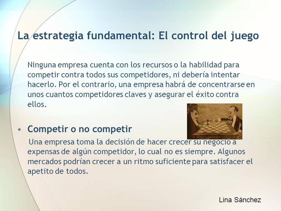 La estrategia fundamental: El control del juego