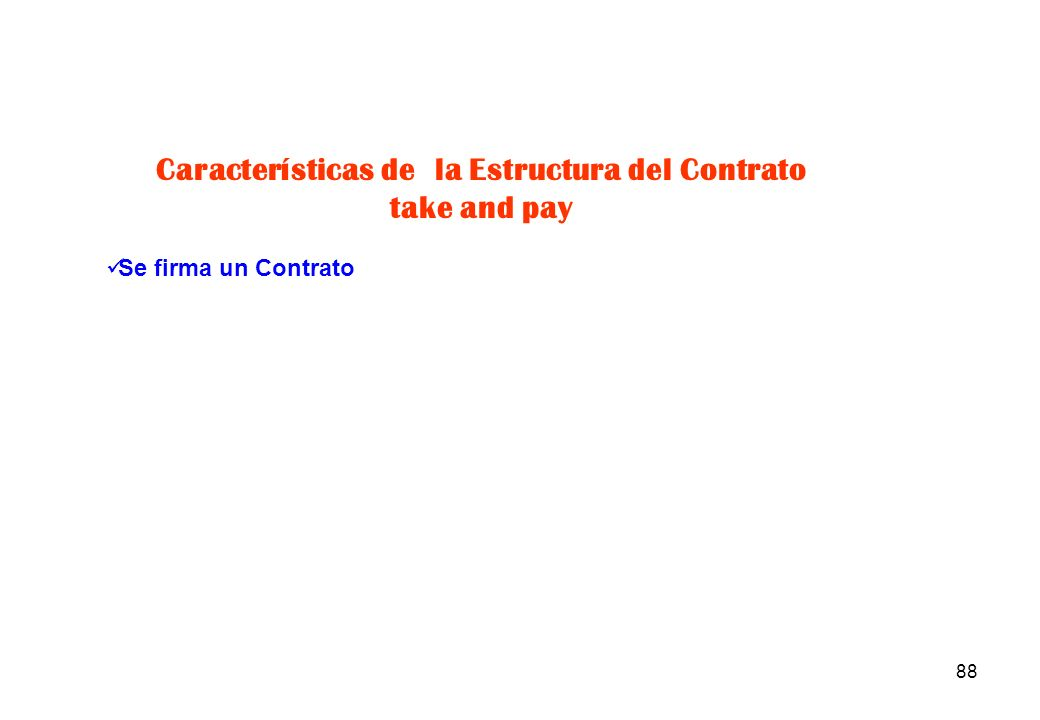 Características de la Estructura del Contrato take and pay