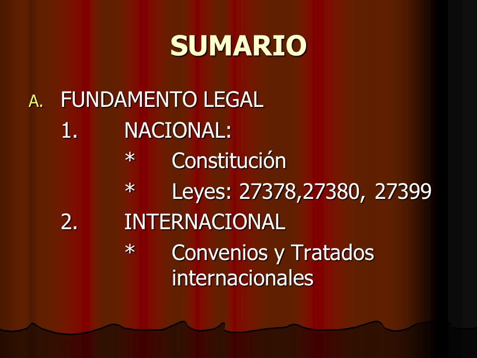 SUMARIO FUNDAMENTO LEGAL 1. NACIONAL: * Constitución