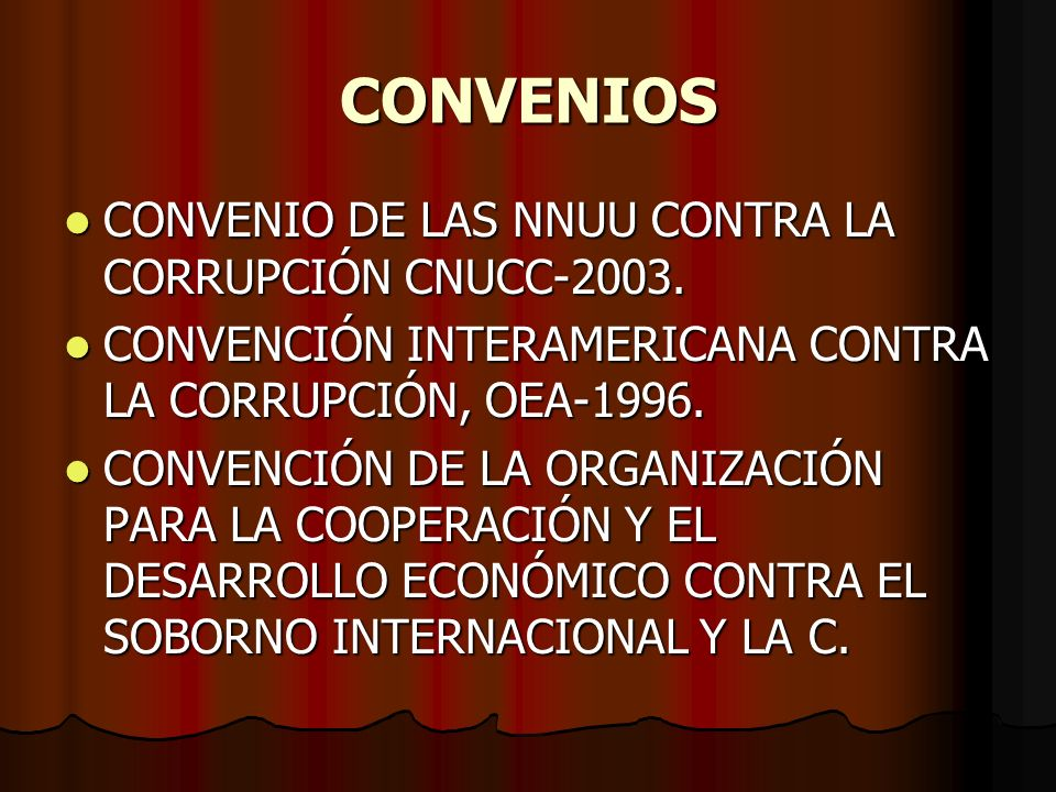 CONVENIOS CONVENIO DE LAS NNUU CONTRA LA CORRUPCIÓN CNUCC-2003.