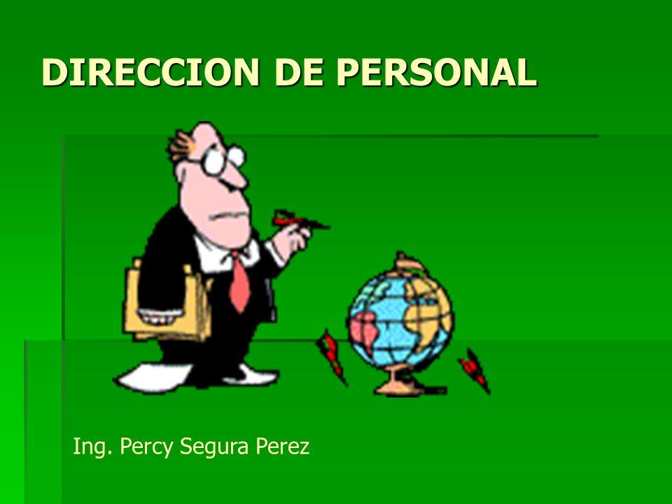 DIRECCION DE PERSONAL Ing. Percy Segura Perez