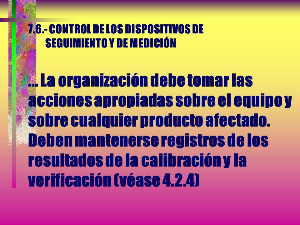 7. 6. - CONTROL DE LOS DISPOSITIVOS DE SEGUIMIENTO Y DE MEDICIÓN