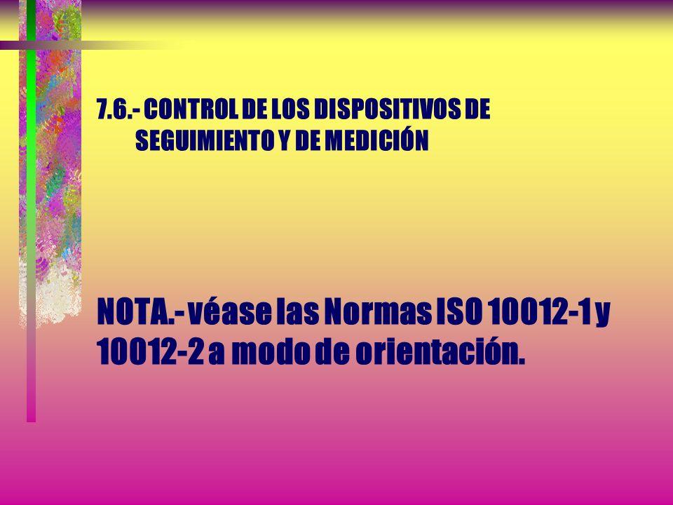 7. 6. - CONTROL DE LOS DISPOSITIVOS DE SEGUIMIENTO Y DE MEDICIÓN NOTA