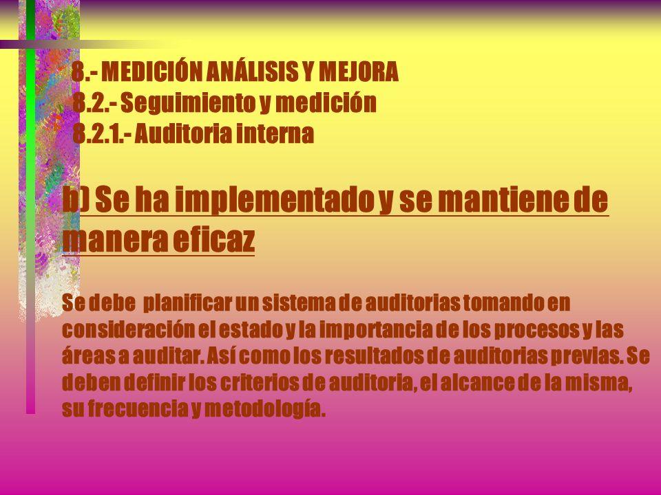 8. - MEDICIÓN ANÁLISIS Y MEJORA 8. 2. - Seguimiento y medición 8. 2. 1