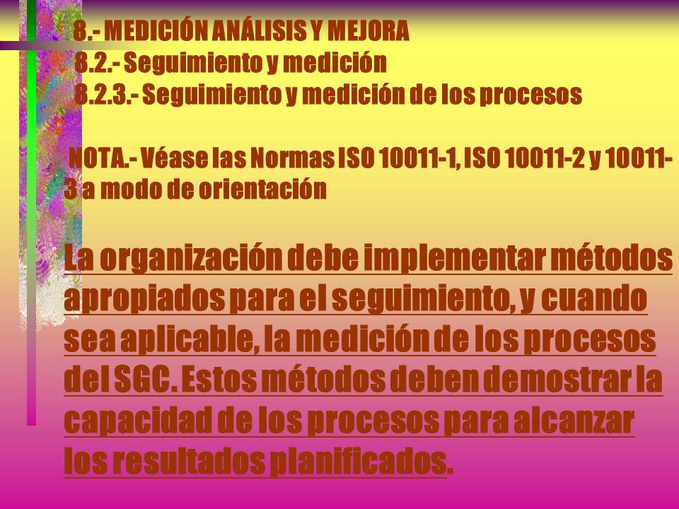 8. - MEDICIÓN ANÁLISIS Y MEJORA 8. 2. - Seguimiento y medición 8. 2. 3