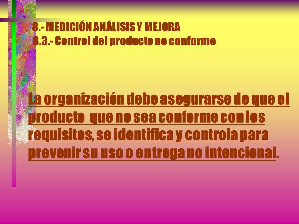 8. - MEDICIÓN ANÁLISIS Y MEJORA 8. 3
