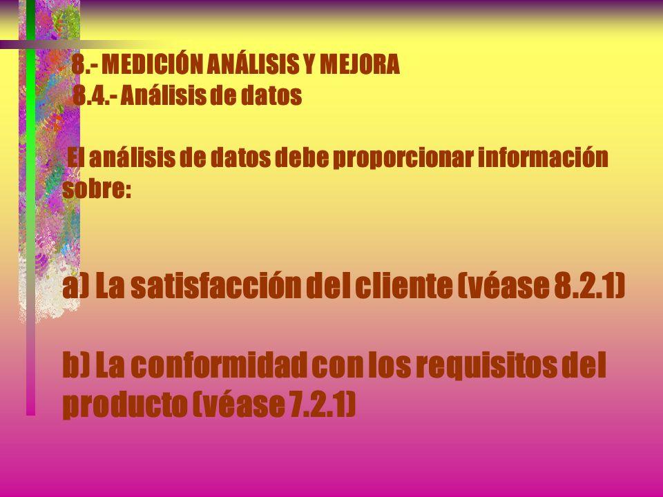 8. - MEDICIÓN ANÁLISIS Y MEJORA 8. 4