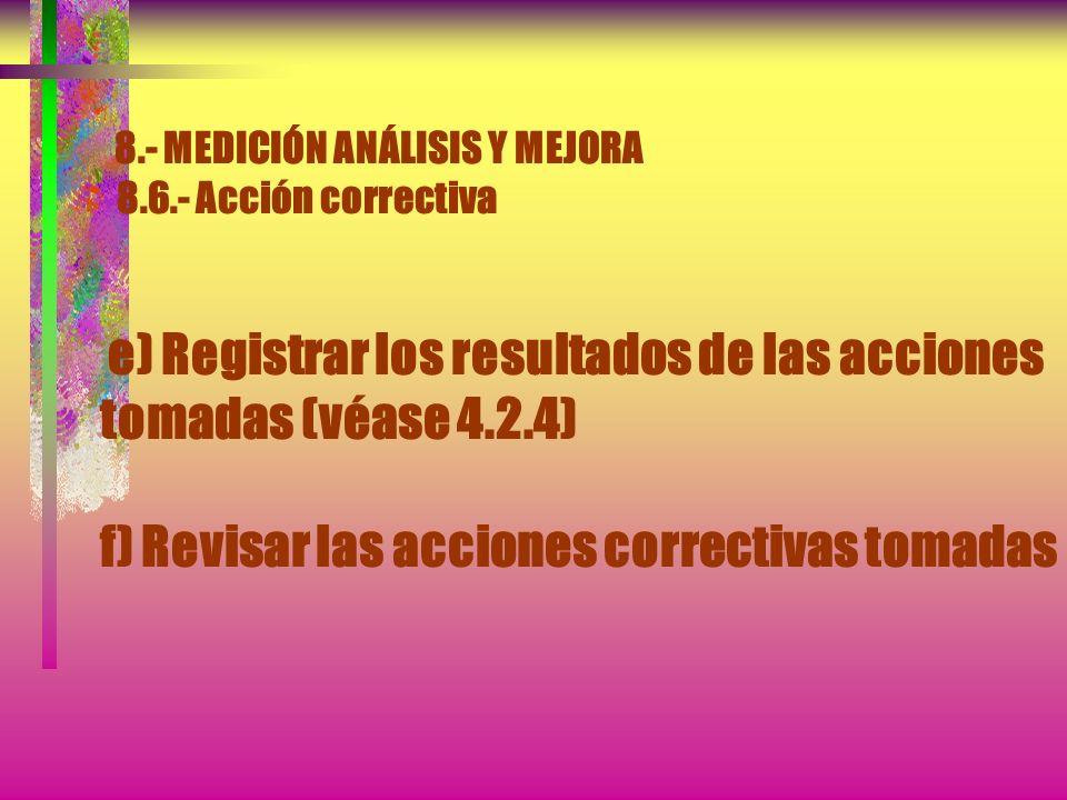 8. - MEDICIÓN ANÁLISIS Y MEJORA 8. 6