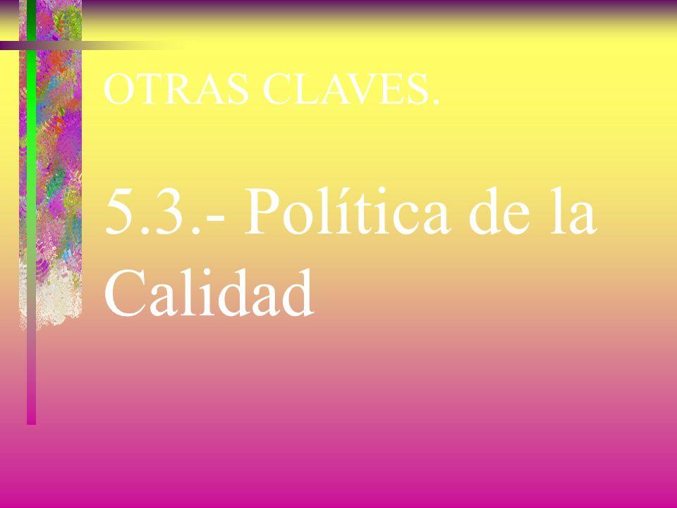 5.3.- Política de la Calidad