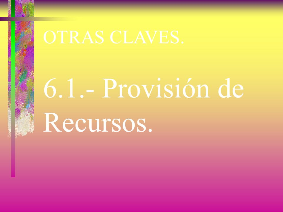 6.1.- Provisión de Recursos.