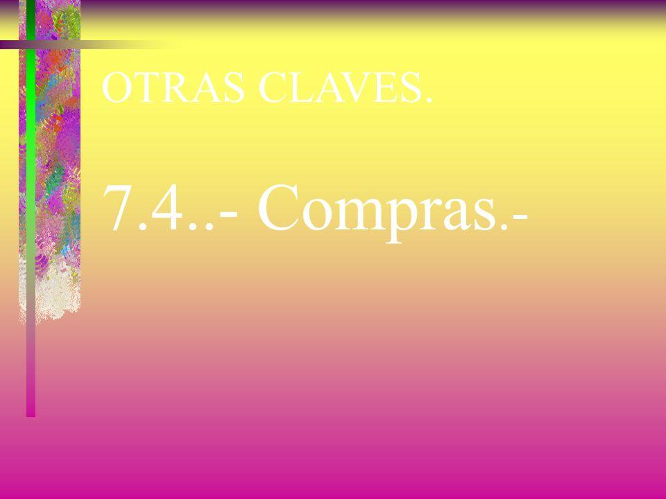 OTRAS CLAVES. 7.4..- Compras.-